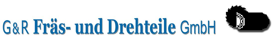 G&R Fräs- und Drehteile GmbH